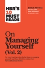"HBR's 10 Must Reads on Managing Yourself, Vol. 2 (with bonus article ""Be Your Own Best Advocate"" by Deborah M. Kolb) - eBook"