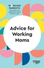 Advice for Working Moms (HBR Working Parents Series) - Book