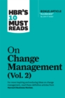 "HBR's 10 Must Reads on Change Management, Vol. 2 (with bonus article ""Accelerate!"" by John P. Kotter) - eBook"