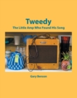 Tweedy : The Little Amp Who Found His Song - eBook