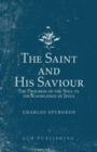 The Saint and His Saviour : The Progress of the Soul in the Knowledge of Jesus - eBook