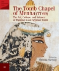 The Tomb Chapel of Menna (TT 69) : The Art, Culture, and Science of Painting in an Egyptian Tomb - eBook