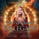 The Passionate Delegate - eAudiobook