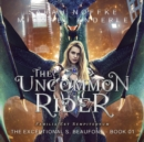 The Uncommon Rider - eAudiobook