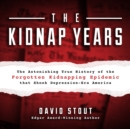 The Kidnap Years - eAudiobook