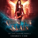 Choose the Slain - eAudiobook