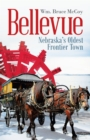 Bellevue : Nebraska's Oldest Frontier Town - eBook