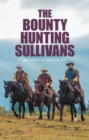 The Bounty Hunting Sullivans - eBook