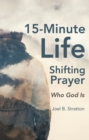 15-Minute Life-Shifting Prayer : Who God Is - eBook