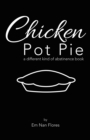 Chicken Pot Pie : A Different Kind of Abstinence Book - eBook