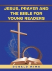 Jesus, Prayer and the Bible for Young Readers - eBook