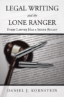 Legal Writing and the Lone Ranger : Every Lawyer Has a Silver Bullet - eBook