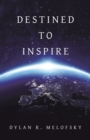 Destined to Inspire - eBook