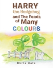 Harry the Hedgehog and the Foods of Many Colours - eBook
