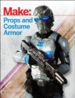 Make: Props and Costume Armor - Book