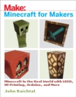 Minecraft for Makers : Minecraft in the Real World with LEGO, 3D Printing, Arduino, and More! - eBook