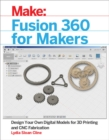 Fusion 360 for Makers : Design Your Own Digital Models for 3D Printing and CNC Fabrication - eBook