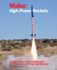 Make: High-Power Rockets : Construction and Certification for Thousands of Feet and Beyond - eBook