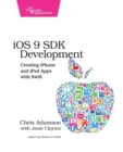 iOS 9 SDK Development : Creating iPhone and iPad Apps with Swift - Book