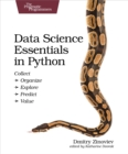 Data Science Essentials in Python : Collect - Organize - Explore - Predict - Value - eBook