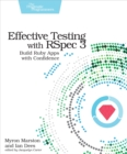 Effective Testing with RSpec 3 : Build Ruby Apps with Confidence - eBook