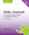 Hello, Android : Introducing Google's Mobile Development Platform - eBook