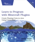 Learn to Program with Minecraft Plugins : Create Flaming Cows in Java Using CanaryMod - eBook