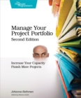 Manage Your Project Portfolio : Increase Your Capacity and Finish More Projects - eBook