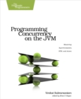 Programming Concurrency on the JVM : Mastering Synchronization, STM, and Actors - eBook