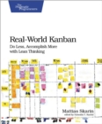 Real-World Kanban : Do Less, Accomplish More with Lean Thinking - eBook