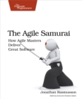 The Agile Samurai : How Agile Masters Deliver Great Software - eBook