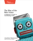 The Way of the Web Tester : A Beginner's Guide to Automating Tests - eBook