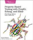 Property-Based Testing with PropEr, Erlang, and Eliixir - Book