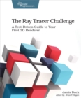 The Ray Tracer Challenge : A Test-Driven Guide to Your First 3D Renderer - eBook