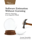 Software Estimation Without Guessing - Book