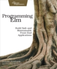 Programming Elm : Build Safe, Sane, and Maintainable Front-End Applications - eBook