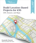 Build Location-Based Projects for iOS - eBook
