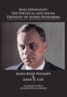Nazi Ideologist : The Political and Social Thought of Alfred Rosenberg - Book