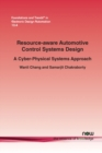 Resource-aware Automotive Control Systems Design : A Cyber-Physical Systems Approach - Book