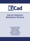 KiCad Complete Reference Manual : Full Color Version - Book