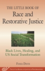 The Little Book of Race and Restorative Justice : Black Lives, Healing, and US Social Transformation - eBook