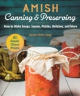 Amish Canning & Preserving : How to Make Soups, Sauces, Pickles, Relishes, and More - eBook