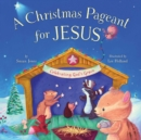 Christmas Pageant for Jesus : Celebrating God's Grace - Book