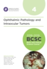 2018-2019 Basic and Clinical Science Course (BCSC), Section 4: Ophthalmic Pathology and Intraocular Tumors - Book