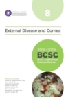 2018-2019 Basic and Clinical Science Course (BCSC), Section 8: External Disease and Cornea - Book