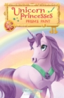 Unicorn Princesses 4: Prism's Paint - eBook