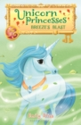 Unicorn Princesses 5: Breeze's Blast - eBook