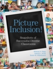 Picture Inclusion! : Snapshots of Successful Diverse Classrooms - eBook
