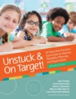 Unstuck & On Target! : An Executive Function Curriculum to Improve Flexibility, Planning, and Organization - Book