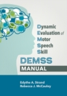 Dynamic Evaluation of Motor Speech Skills (DEMSS) Manual - Book